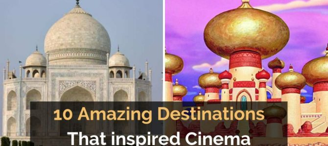 10 amazing movie-inspired destinations