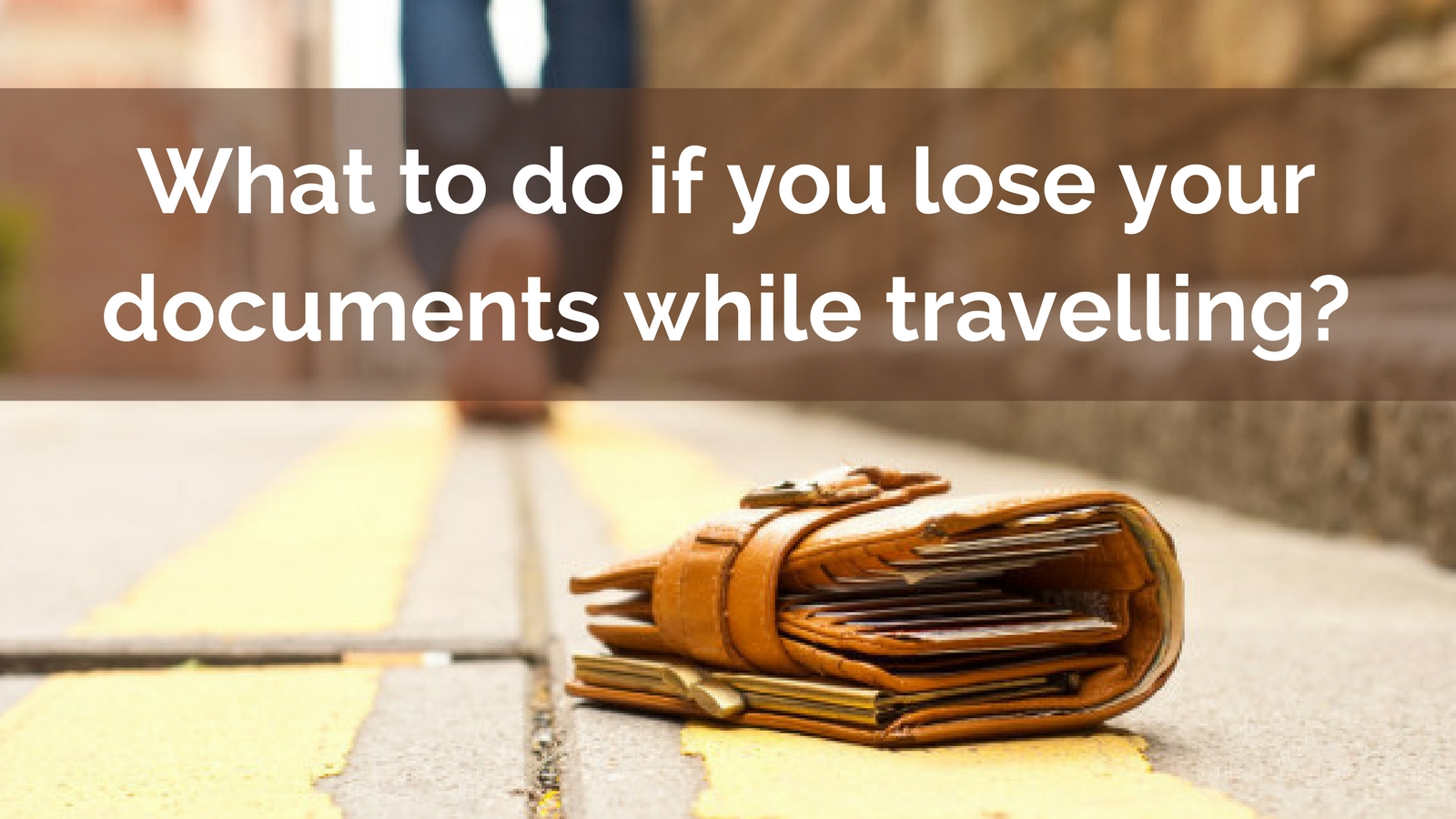 What to do if you lose your documents while travelling?