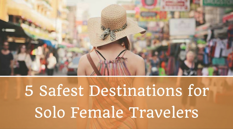 5 Safest Destinations for Solo Female Travelers