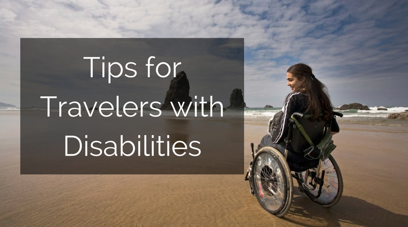7 Important Tips for Travelers with Disabilities