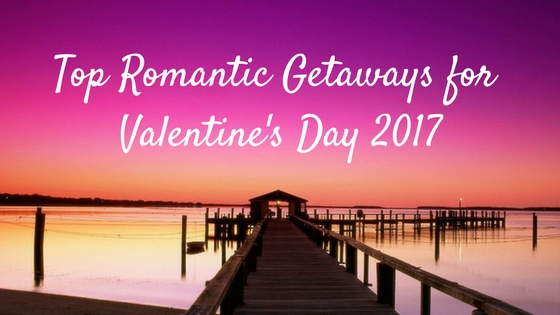 Valentine's Day 2017: Best Destinations for Hopeless Romantics to Celebrate their Love