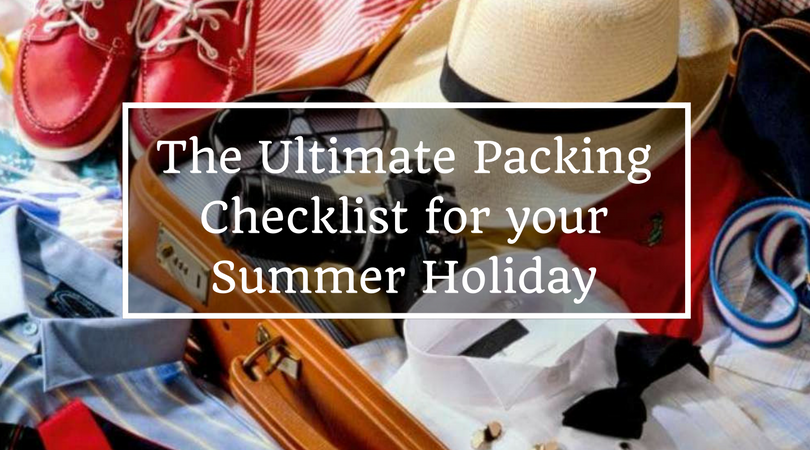 The Ultimate Packing Checklist for your Summer Holiday